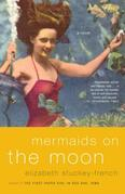 Mermaids on the Moon: A Novel