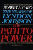 The Path to Power: The Years of Lyndon Johnson I