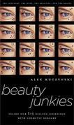 Beauty Junkies: Inside Our $15 Billion Obsession With Cosmetic Surgery