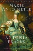 Antonia Fraser - Marie Antoinette: The Journey