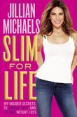Slim for Life: My Insider Secrets to Simple, Fast, and Lasting Weight Loss