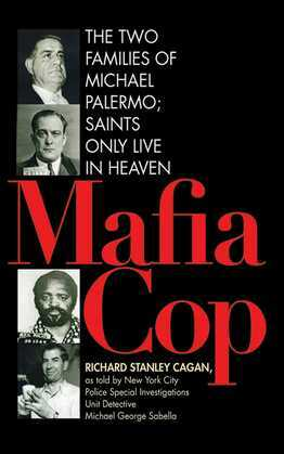 Mafia Cop: The Two Families of Michael Palermo; Saints Only Live in Heaven