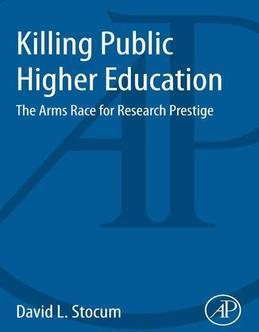 Killing Public Higher Education: The Arms Race for Research Prestige