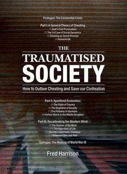 The Traumatised Society: How to Outlaw Cheating and Save Our Civilisation