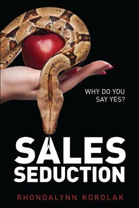 Sales Seduction - Why Do You Say Yes?