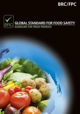BRC Global Standard for Food Safety: Guideline for Fresh Produce