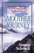 Smoother Journey, A: Keeping Life's Relationships out of the Valleys and on the Mountaintops
