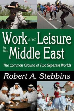 Work and Leisure in the Middle East: The Common Ground of Two Separate Worlds
