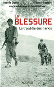 La blessure - La tragdie des harkis
