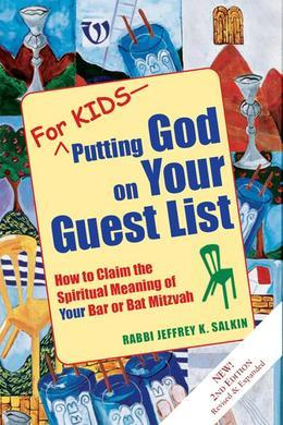 For Kids Putting God on Your Guest List: How to Claim the Spiritual Meaning of Your Bar or Bat Mitzvah