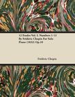 12 Etudes Vol. I. Numbers 1-12 by Frederic Chopin for Solo Piano (1832) Op.10