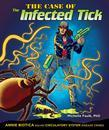 The Case of the Infected Tick: Annie Biotica Solves Circulatory System Disease Crimes
