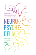 Neuropsychedelia: The Revival of Hallucinogen Research since the Decade of the Brain
