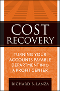 Cost Recovery: Turning Your Accounts Payable Department Into a Profit Center