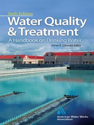 Water Quality & Treatment : A Handbook on Drinking Water: A Handbook on Drinking Water