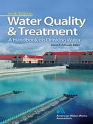 Water Quality &amp; Treatment : A Handbook on Drinking Water: A Handbook on Drinking Water
