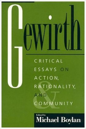 Gewirth: Critical Essays on Action, Rationality, and Community