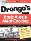Drongo's Guide to Basic Aussie Meat Cooking