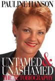 Pauline Hanson: Untamed and Unashamed