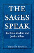 The Sages Speak: Rabbinic Wisdom and Jewish Values