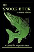 The Snook Book: A Complete Anglers Guide
