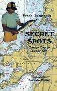 Secret Spots--Tampa Bay to Cedar Key: Tampa Bay to Cedar Key: Florida's Best Saltwater Fishing Book 1