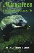 Manatees: Our Vanishing Mermaids