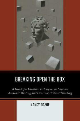 Breaking Open the Box: A Guide for Creative Techniques to Improve Academic Writing and Generate Critical Thinking