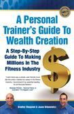 A Personal Trainer's Guide to Wealth Creation