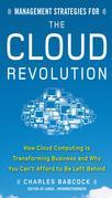 Management Strategies for the Cloud Revolution: How Cloud Computing Is Transforming Business and Why You Can't Afford to Be Left Behind