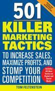 501 Killer Marketing Tactics to Increase Sales, Maximize Profits, and Stomp Your Competition : Revised and Expanded Second Edition: Revised and Expand
