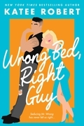 Wrong Bed, Right Guy (A Come Undone Novel)