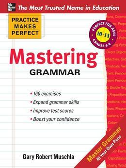 Practice Makes Perfect Mastering Grammar