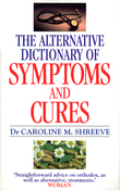 Alternative Dictionary Of Symptoms And Cures