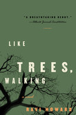 Like Trees, Walking