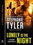 Stephanie Tyler - Lonely is the Night: A Shadow Force Novella (A Penguin Special from Signet Eclipse)