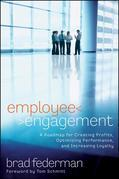 Employee Engagement: A Roadmap for Creating Profits, Optimizing Performance, and Increasing Loyalty