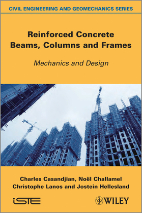 Reinforced Concrete Beams, Columns and Frames: Mechanics and Design