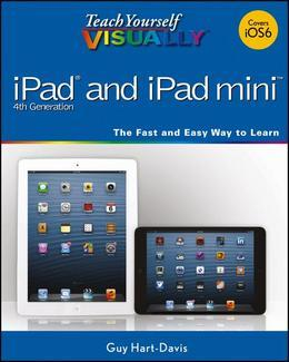 Teach Yourself Visually iPad 4th Generation and iPad Mini