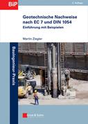 Geotechnische Nachweise nach EC 7 und DIN 1054: Einführung in Beispielen