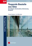 Tragende Bauteile aus Glas: Grundlagen, Konstruktion, Bemessung, Beispiele