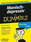 Manisch-depressiv f&uuml;r Dummies