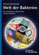 Welt der Bakterien: Die unsichtbaren Beherrscher unseres Planeten