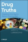 Drug Truths: Dispelling the Myths about Pharma R & D