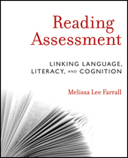 Reading Assessment: Linking Language, Literacy, and Cognition