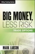 Big Money, Less Risk: Trade Options