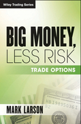Big Money, Less Risk: Trade Options