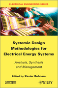 Systemic Design Methodologies for Electrical Energy Systems: Analysis, Synthesis and Management
