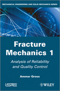 Analysis of Reliability and Quality Control: Fracture Mechanics 1