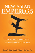 New Asian Emperors: The Business Strategies of the Overseas Chinese